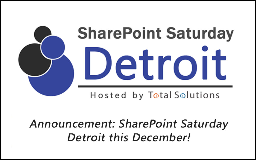 Join Total Solutions for SharePoint Saturday Detroit!