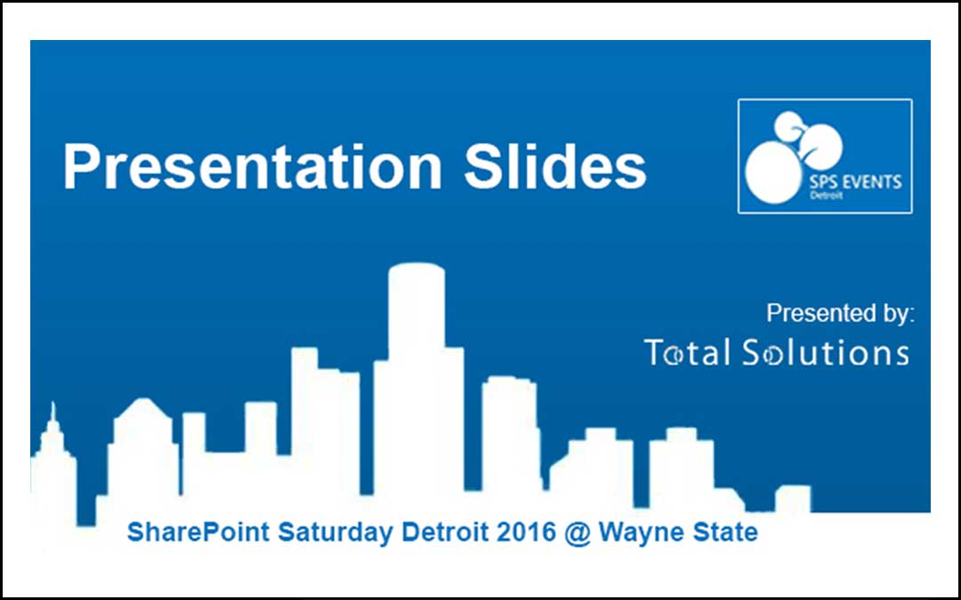 SharePoint Saturday Detroit 2016 Presentations
