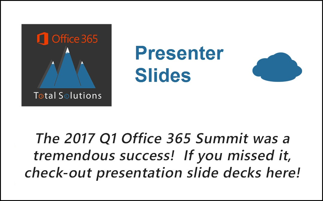 Presentations from 2017 O365 Summit