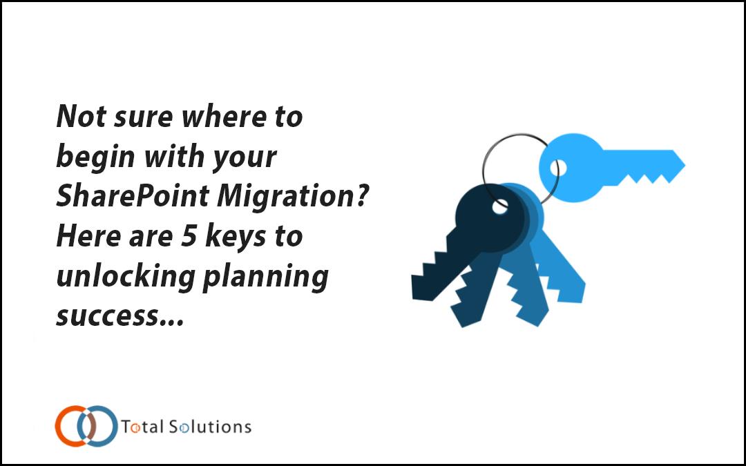 SharePoint Migration Planning – 5 Keys for Success