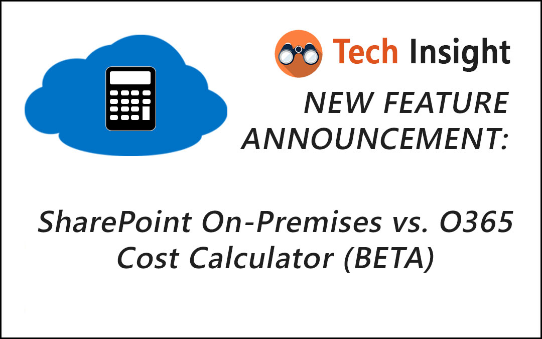 TSI Releases New SharePoint On-Premises vs O365 Cost Calculator (BETA)