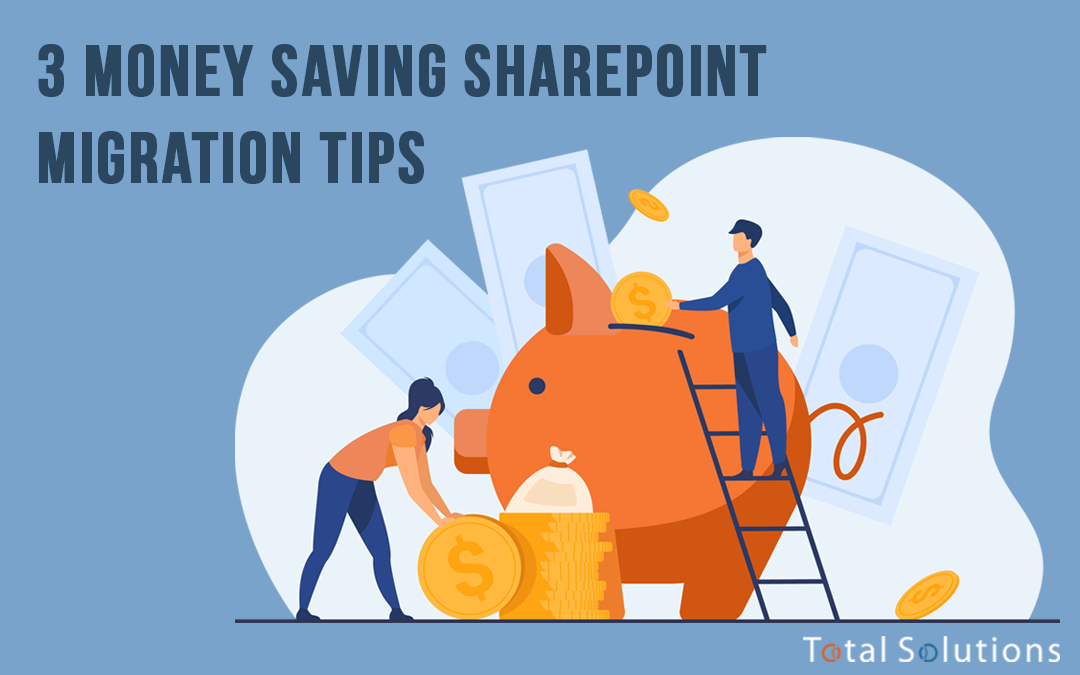 3 Money Saving SharePoint Migration Tips