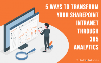 Five Ways to Transform Your SharePoint Intranet Through 365 Analytics