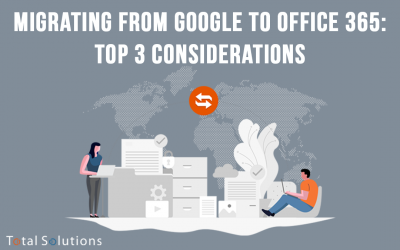Migrating from Google to Office 365: Top 3 Considerations